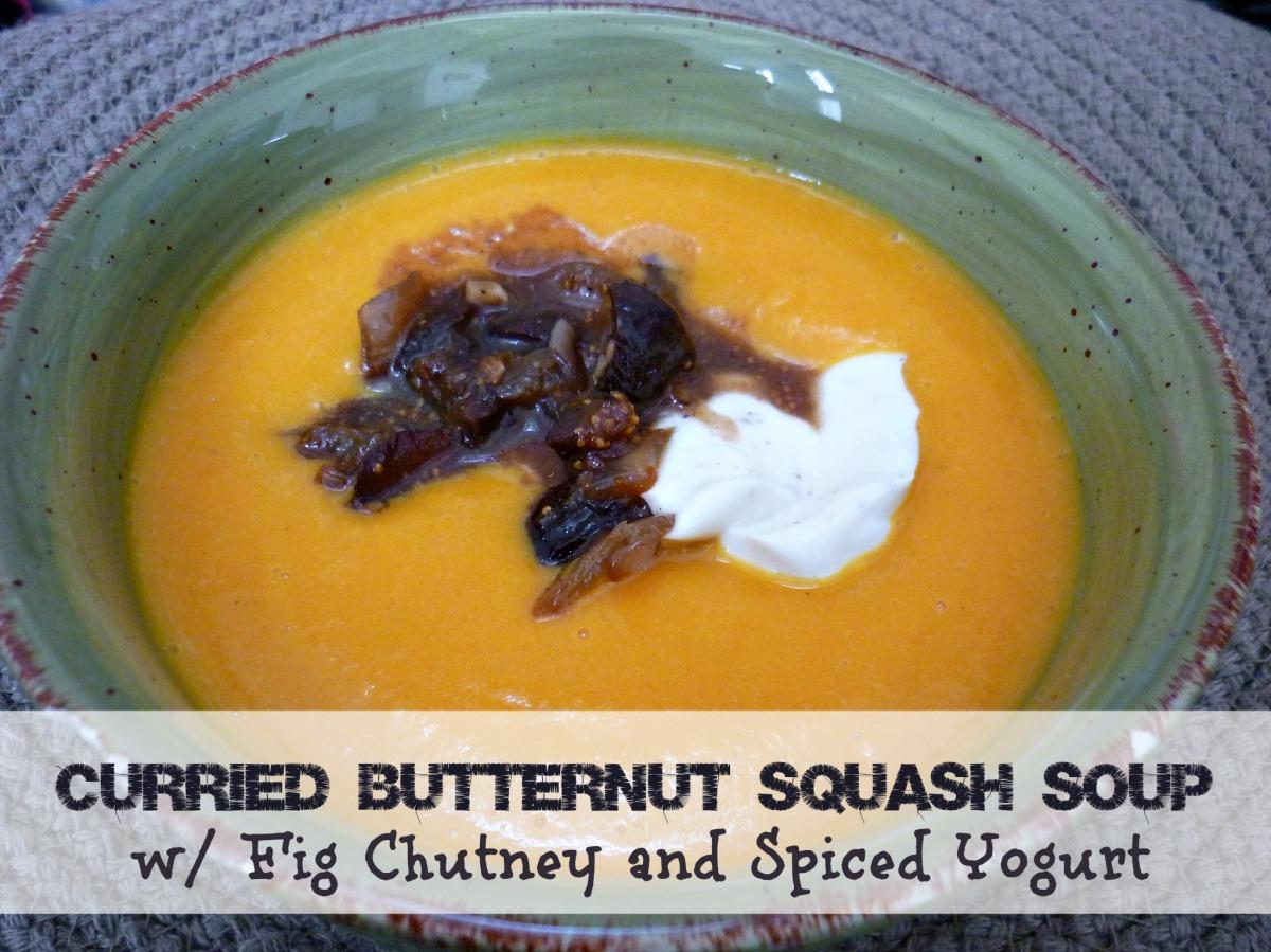Butternut Squash Soup w/ Fig Chutney and Spiced Yogurt